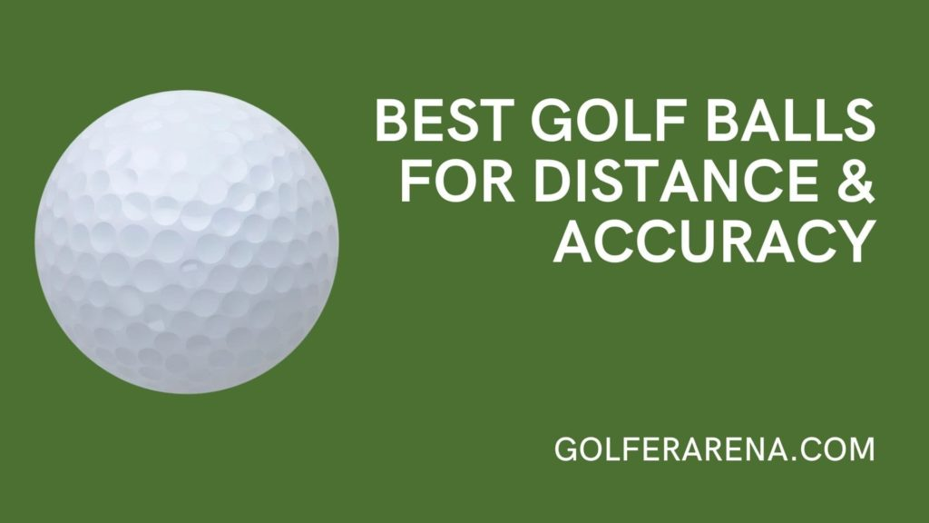 best golf balls for distance & accuracy