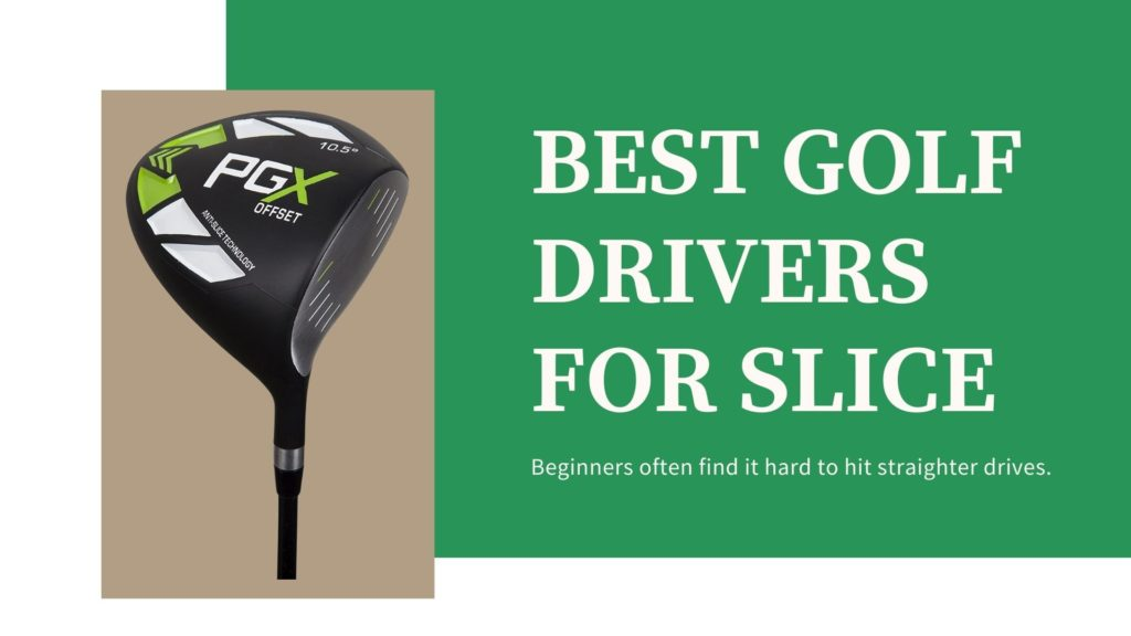 best golf drivers for slice