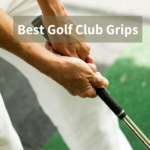 Best Golf Club Grips 2020