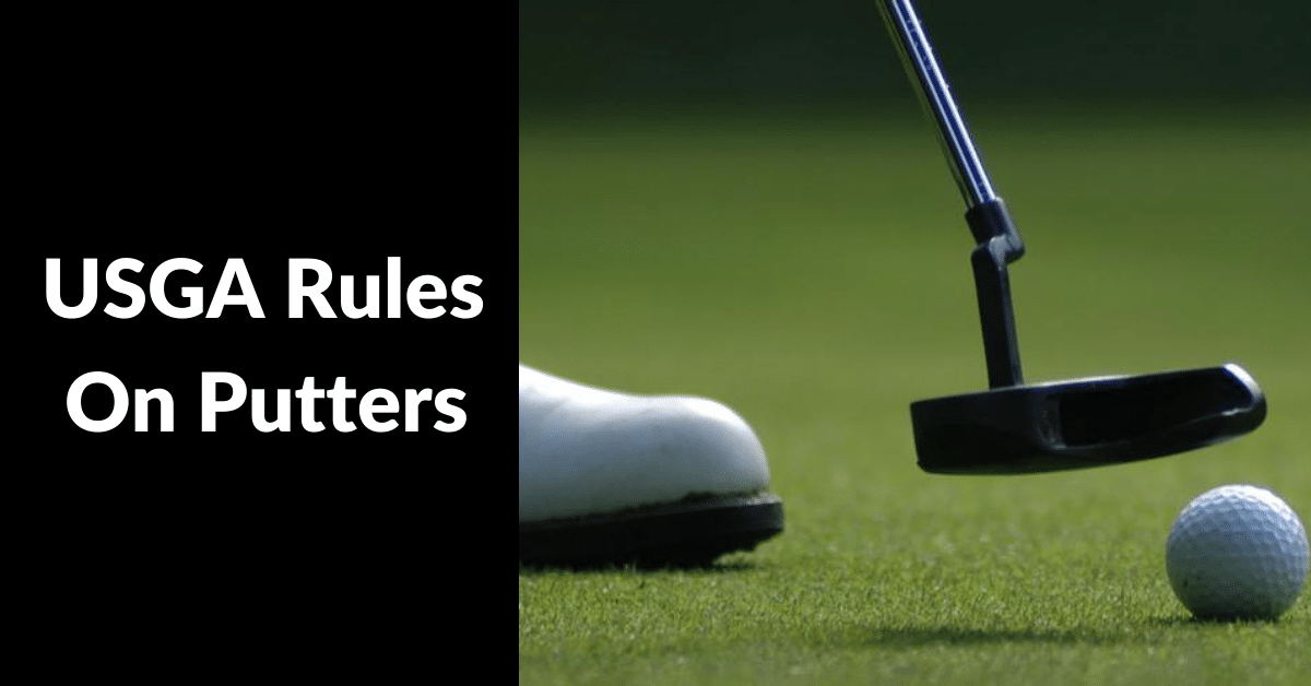 Usga Rules On Putters