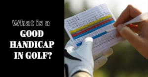 What Is A Good Handicap In Golf