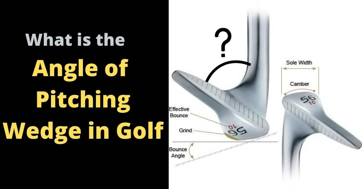 What Is The Angle Of A Pitching Wedge In Golf