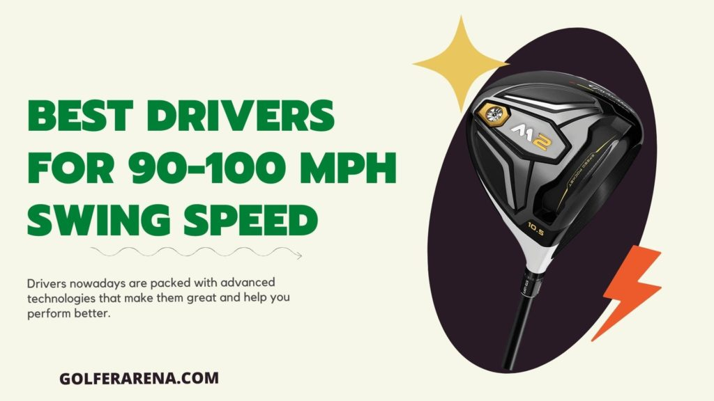 best drivers for 90 100 mph swing speed