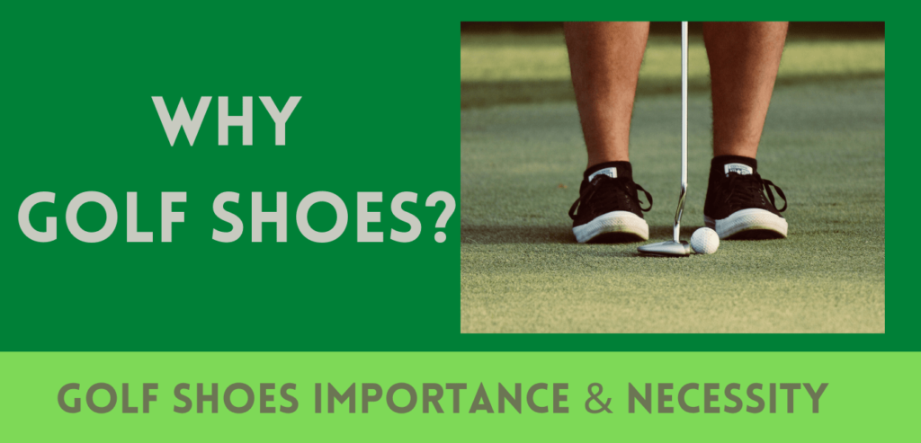 why do you need golf shoes?